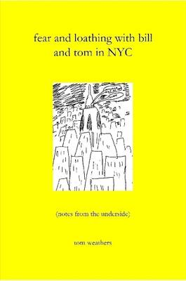 Fear and Loathing with Bill and Tom in NYC by tom weathers