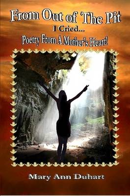 From Out of the Pit I Cried by Mrs Mary Ann Duhart
