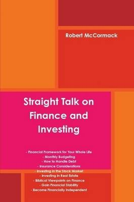 Straight Talk on Finance and Investing by Robert McCormack