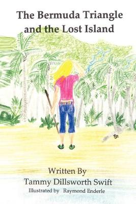 The Bermuda Triangle and the Lost Island by Tammy Dillsworth-Swift
