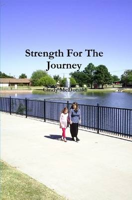 Strength For The Journey by Cindy McDonald