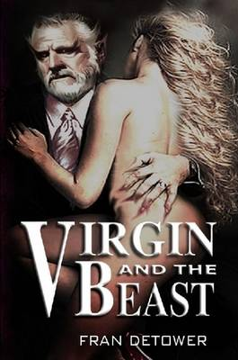 Virgin and the Beast by Fran Detower