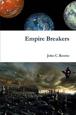 Empire Breakers by John Koutze