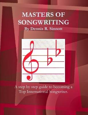 Masters of Songwriting by Dennis Sinnott