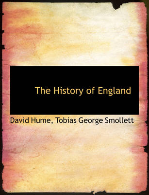 The History of England by Tobias George Smollett David Hume