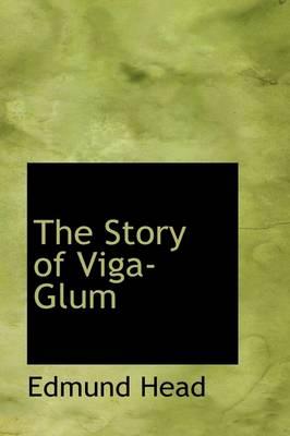 The Story of Viga-Glum by Edmund Head