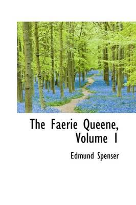 The Faerie Queene, Volume 1 by Professor Edmund Spenser