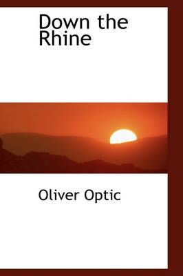 Down the Rhine by Professor Oliver Optic