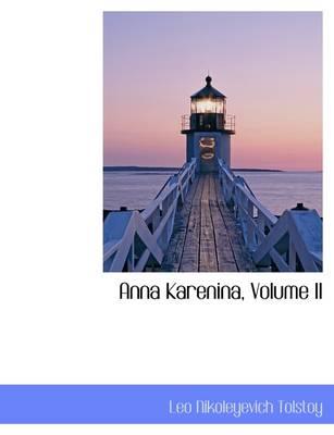Anna Karenina, Volume II by Count Leo Nikolayevich Tolstoy