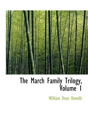 The March Family Trilogy, Volume 1 by William Dean Howells