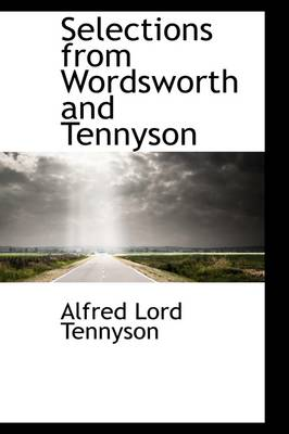 Selections from Wordsworth and Tennyson by Lord Alfred, Baron Tennyson