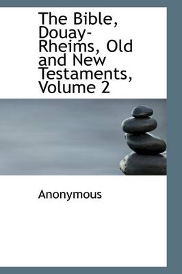 The Bible, Douay-Rheims, Old and New Testaments, Volume 2 by Anonymous