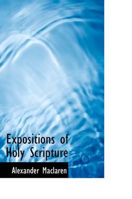 Expositions of Holy Scripture by Alexander MacLaren