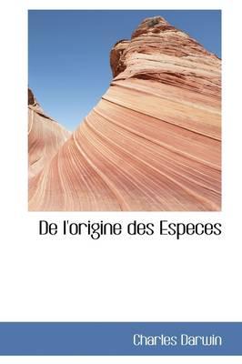de L'Origine Des Especes by Professor Charles (University of Sussex) Darwin