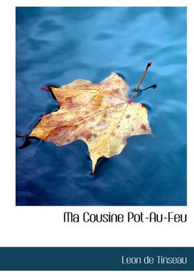 Ma Cousine Pot-Au-Feu by Lon De Tinseau, L on De Tinseau