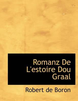 Romanz de L'Estoire Dou Graal by Robert De Boron