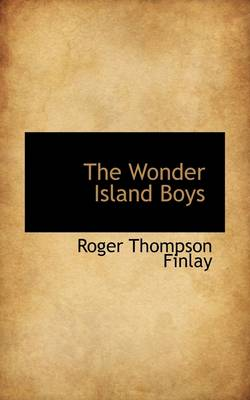 The Wonder Island Boys by Roger Thompson Finlay