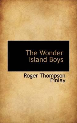The Wonder Island Boys by Roger Thompson Finlay