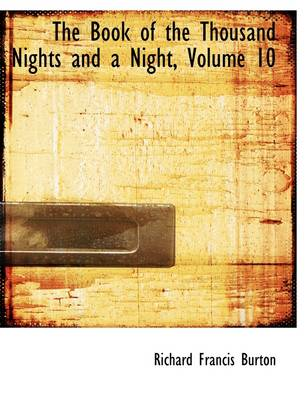 The Book of the Thousand Nights and a Night, Volume 10 by Sir Richard Francis Burton