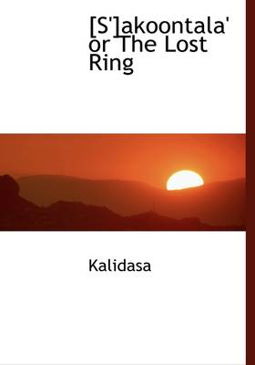 S'Akoontala' or the Lost Ring by Klidsa