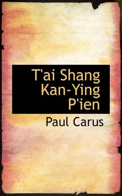 T'Ai Shang Kan-Ying P'Ien by Dr Paul Carus