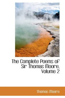 The Complete Poems of Sir Thomas Moore, Volume 2 by Thomas (POMONA COLLEGE Professor and Chairman, Department of Reproductive Medicine, University of California San Diego S Moore