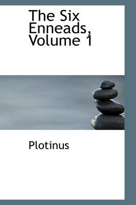 The Six Enneads, Volume 1 by Plotinus