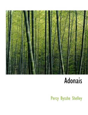 Adonais by Professor Percy Bysshe Shelley
