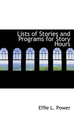 Lists of Stories and Programs for Story Hours by Effie Power