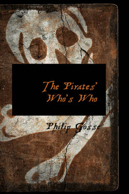 The Pirates' Who's Who by Philip Gosse
