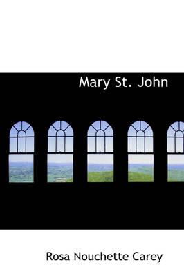 Mary St. John by Rosa Nouchette Carey