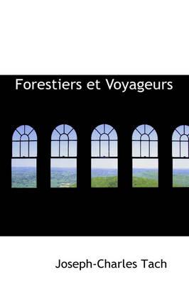 Forestiers Et Voyageurs by Joseph-Charles Tache