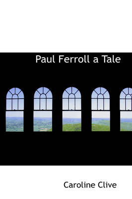 Paul Ferroll a Tale by Caroline Clive