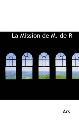 La Mission de M. de Rebenac a Madrid Et La Mort de Marie-Louise by Arsene Legrelle