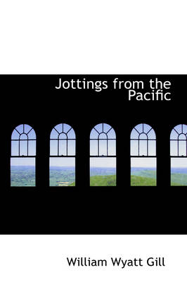 Jottings from the Pacific by William Wyatt Gill