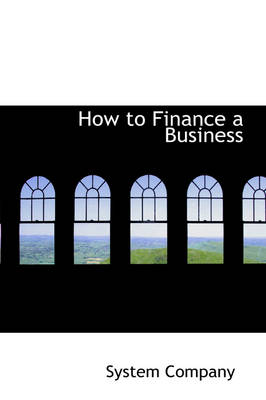 How to Finance a Business by System Company