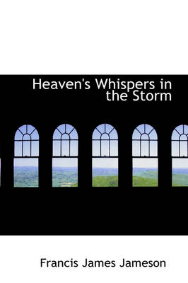 Heaven's Whispers in the Storm by Francis James Jameson