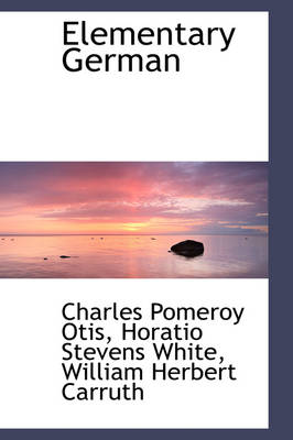 Elementary German by Charles Pomeroy Otis