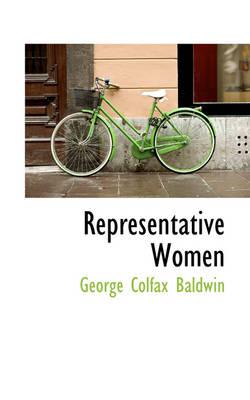 Representative Women by George Colfax Baldwin