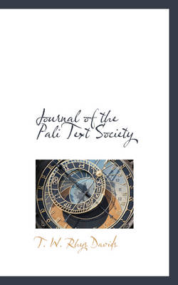 Journal of the Pali Text Society by T W Rhys Davids