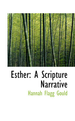 Esther A Scripture Narrative by Hannah Flagg Gould