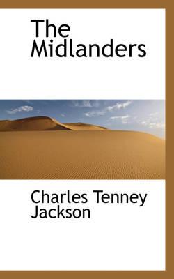 The Midlanders by Charles Tenney Jackson