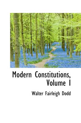 Modern Constitutions, Volume I by Walter Fairleigh Dodd