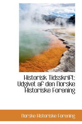 Historisk Tidsskrift Udgivet AF Den Norske Historiske Forening by Norske Historiske Forening