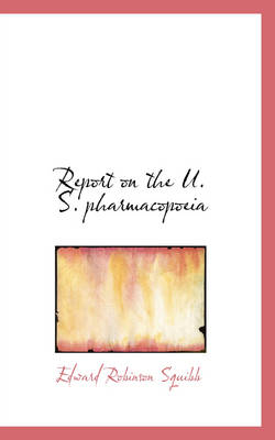 Report on the U. S. Pharmacopoeia by Edward Robinson Squibb