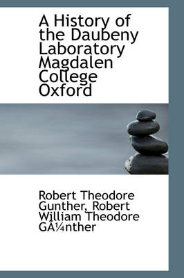 A History of the Daubeny Laboratory Magdalen College Oxford by Robert Theodore Gunther