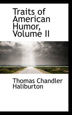 Traits of American Humor, Volume II by Thomas Chandler Haliburton