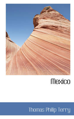 Mexico by Thomas Philip Terry