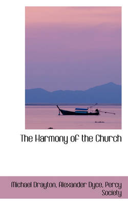 The Harmony of the Church by Michael Drayton