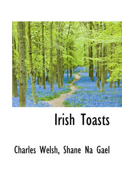 Irish Toasts by Laroche College Charles (LaRoche College) Welsh